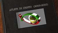 Atleti di Cristo (10 Anni in Italia)