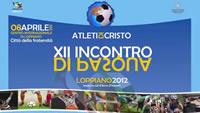 12° Incontro di Pasqua degli Atleti di Cristo - Loppiano 2012